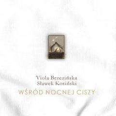 Viola Brzezińska, Sławek Kosiński - Wśród nocnej ciszy - kolędy
